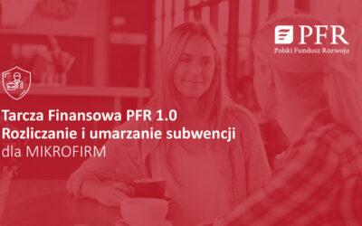 Tarcza Finansowa PFR 1.0 Rozliczanie i umarzanie subwencji